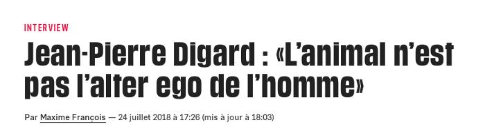 Jean-Pierre Digard : «L'animal n'est pas l'alter ego de l'homme» (Libération)