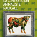 """La contestation animaliste radicale"""