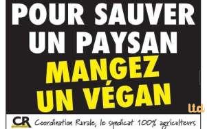 """""""Pour sauver un paysan, mangez un végan"""""""