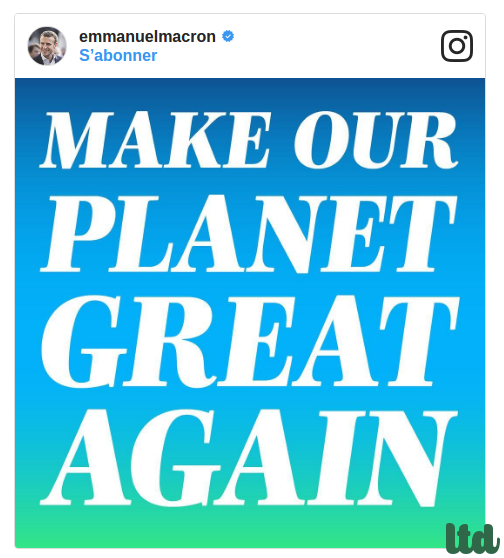 "Emmanuel Macron et son ""Make our planet great again"""